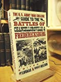 The U. S. Army Guide to Battles of Chancellorsville and Fredericksburg, Jay Luvaas and Harold W. Nelson, 0060972521