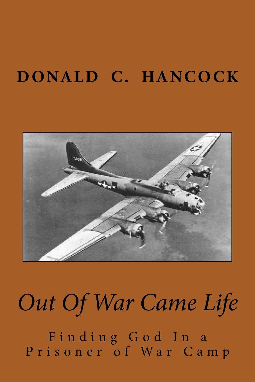 Download Out Of War Came Life: Finding God In a Prisoner of War Camp pdf epub