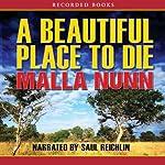 A Beautiful Place to Die | Malla Nunn