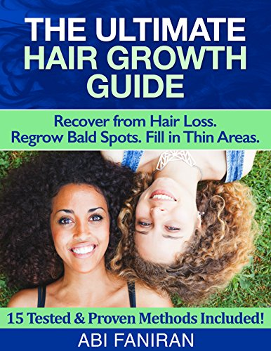 - The Ultimate Hair Growth Guide: Recover from Hair Loss. Regrow Bald Spots. Fill in Thin Areas. (Healthy Hair Care Series Book 2)