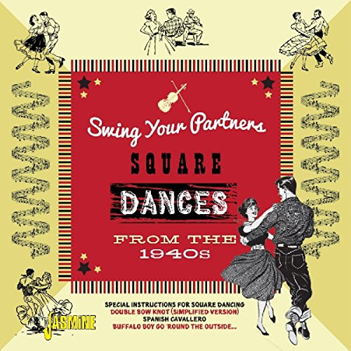 Swing Your Partners - Square Dances From The 1940s [ORIGINAL RECORDINGS REMASTERED]