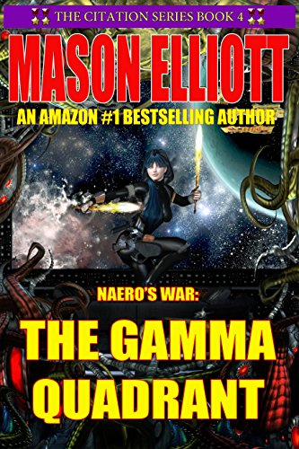 Naero's War: The Gamma Quadrant (The Citation Series Book - Gamma Wipe