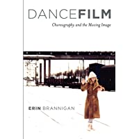 Dancefilm: Choreography and the Moving Image