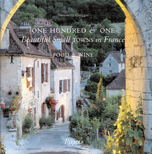 One Hundred and One Beautiful Towns in France: Food & Wine
