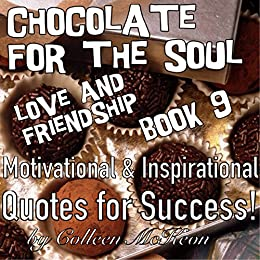 Chocolate For The Soul Love And Friendship Book 9 Motivational