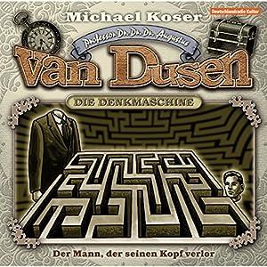 Der Mann der seinen Kopf verlor (Professor van Dusen 4) Hörspiel