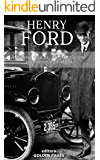 Henry Ford: A curiosa vida de um dos maiores visionários da história