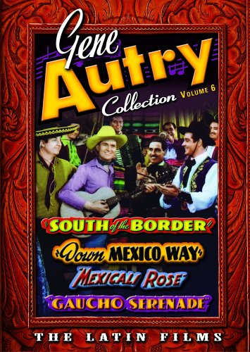 Gene Autry Collection, The Latin Films, Vol. 6 by Image Entertainment