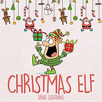 Christmas Stories For Kids.Amazon Com Children S Book The Christmas Elf Fun