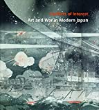 img - for Conflicts of Interest: Art and War in Modern Japan book / textbook / text book