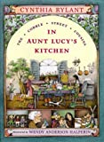 In Aunt Lucy's Kitchen, Cynthia Rylant, 0689817118