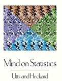 Mind on Statistics, Utts, Jessica M. and Heckard, Robert F., 0534359353