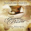 Geared to the Present: Jones Whitman Time Traveler Series Audiobook by Dana Bennett Narrated by Christopher Stewart