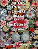 "From Anthony J. Allen, the author of four best-selling books on ancient Chinese bronzes, ancient Chinese ceramics, and two others on later Chinese porcelain, this SECOND EDITION of ""Allen's Antique Chinese Porcelain *** The Detection of Fakes..."