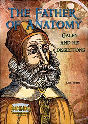 Buy The Father Of Anatomy Galen And His Dissections Great Minds Of