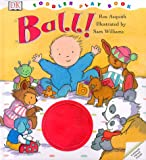 Toddler Story Book: Ball!
