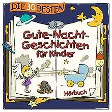 Die 30 besten Gute-Nacht-Geschichten für Kinder 1 Hörbuch von Florian Lamp, Marco Sumfleth Gesprochen von: Jodie Ahlborn, Robert Missler