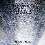 Je Suis Le Temps by Morse Code (2007-05-03)