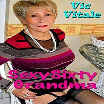 Blonde sexy granny Amazon Com Sexy Sixty Grandma Audible Audio Edition Vic Vitale Ward Thomas Vitale Publishing Books