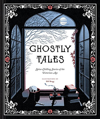Ghostly Tales: Spine-Chilling Stories of the Victorian (Irish Ghost Stories For Halloween)