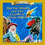 Rip Van Winkle and the Legend of Sleepy Hollow: Bring the Classics to Life   Washington Irving
