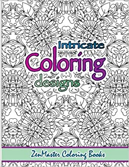 Intricate Coloring Designs: Adult Coloring Book (Coloring books for ...