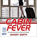 Cabin Fever: The Sizzling Secrets of a Virgin Air Hostess... Audiobook by Mandy Smith Narrated by Milly Richardson