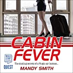 Cabin Fever: The Sizzling Secrets of a Virgin Air Hostess... | Mandy Smith