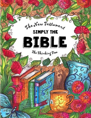 The Thinking Tree - Simply The Bible - New Testament: A Study Bible for Women, Large Size, Easy Reading Font - Dyslexia Font (Dyslexic Bibles) (Volume 6)