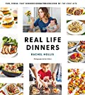 Real Life Dinners: Fun, Fresh, Fast...