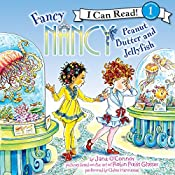 Fancy Nancy: Peanut Butter and Jellyfish | Jane O'Connor
