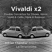 Vivaldi : Double concertos. La Serenissima, Chandler.