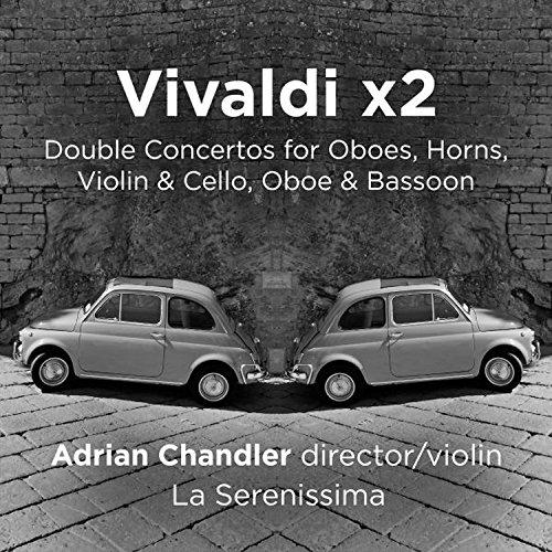 Vivaldi Bassoon Concerto - Vivaldi x2 - Double Concertos for Oboes, Horns, Violin & Cello, Oboe and Bassoon