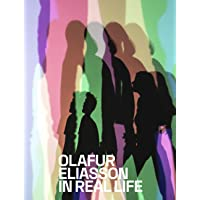 Olafur Eliasson : In Real Life