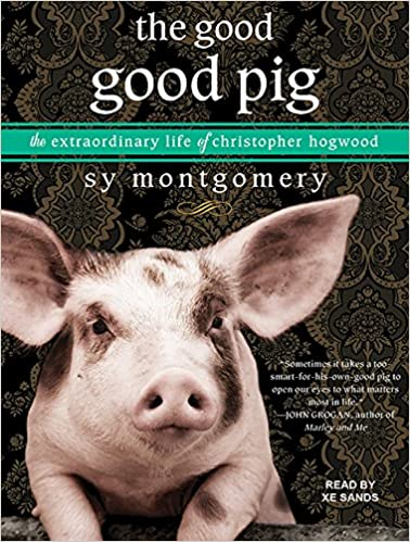 The Good Good Pig: The Extraordinary Life of Christopher