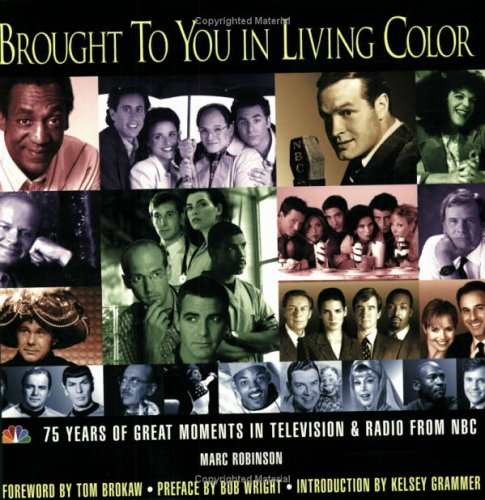Brought to You in Living Color: 75 Years of Great Moments in Television & Radio from NBC