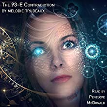 The 93-E Contradiction Audiobook by Melodie Trudeaux Narrated by Penelope McDonald