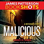 Malicious: A Mitchum Story | James Patterson,James O. Born