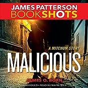 Malicious: A Mitchum Story | James Patterson, James O. Born
