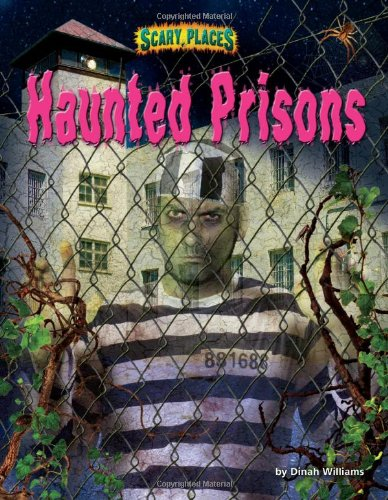 Haunted Prisons (Scary Places)