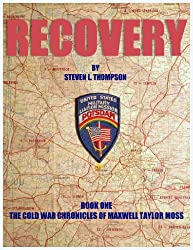 Recovery (THE COLD WAR CHRONICLES OF MAXWELL TAYLOR MOSS Book 1)
