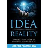 FROM IDEA TO REALITY: AN ENTREPRENEUR'S GUIDE TO MEANINGFUL BUSINESS GROWTH