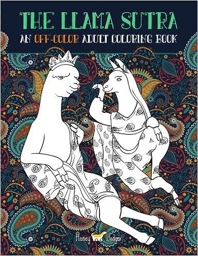 Amazon.com: The Llama Sutra: An Off-Colour Adult Colouring Book ...
