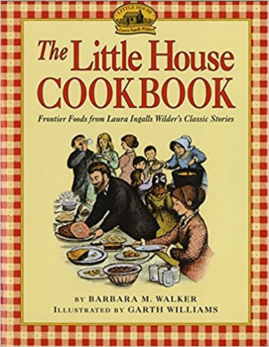 The Little House Cookbook Frontier Foods from Laura Ingalls Wilders Classic Stories