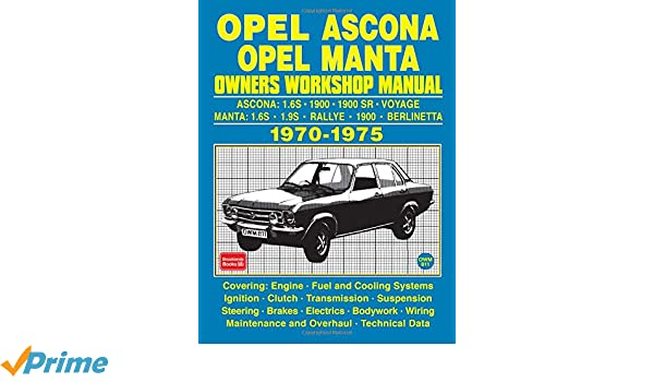 OPEL ASCONA OPEL MANTA OWNERS WORKSHOP MANUAL 1970-1975: Brooklands Books Ltd: 9781783181292: Amazon.com: Books