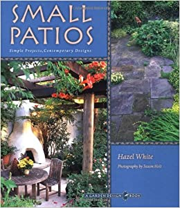Small Patios Small Projects Contemporary Designs Garden