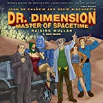 Raising Mullah: Dr. Dimension Master of Spacetime | S. Ron Mars