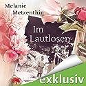 Im Lautlosen Audiobook by Melanie Metzenthin Narrated by Wolfgang Riehm