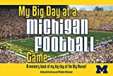 My Big Day at A Michigan Football Game, Kelley Gottschang and Michele Meissnert, 1936319233