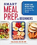 #8: Smart Meal Prep for Beginners: Recipes and Weekly Plans for Healthy, Ready-to-Go Meals
